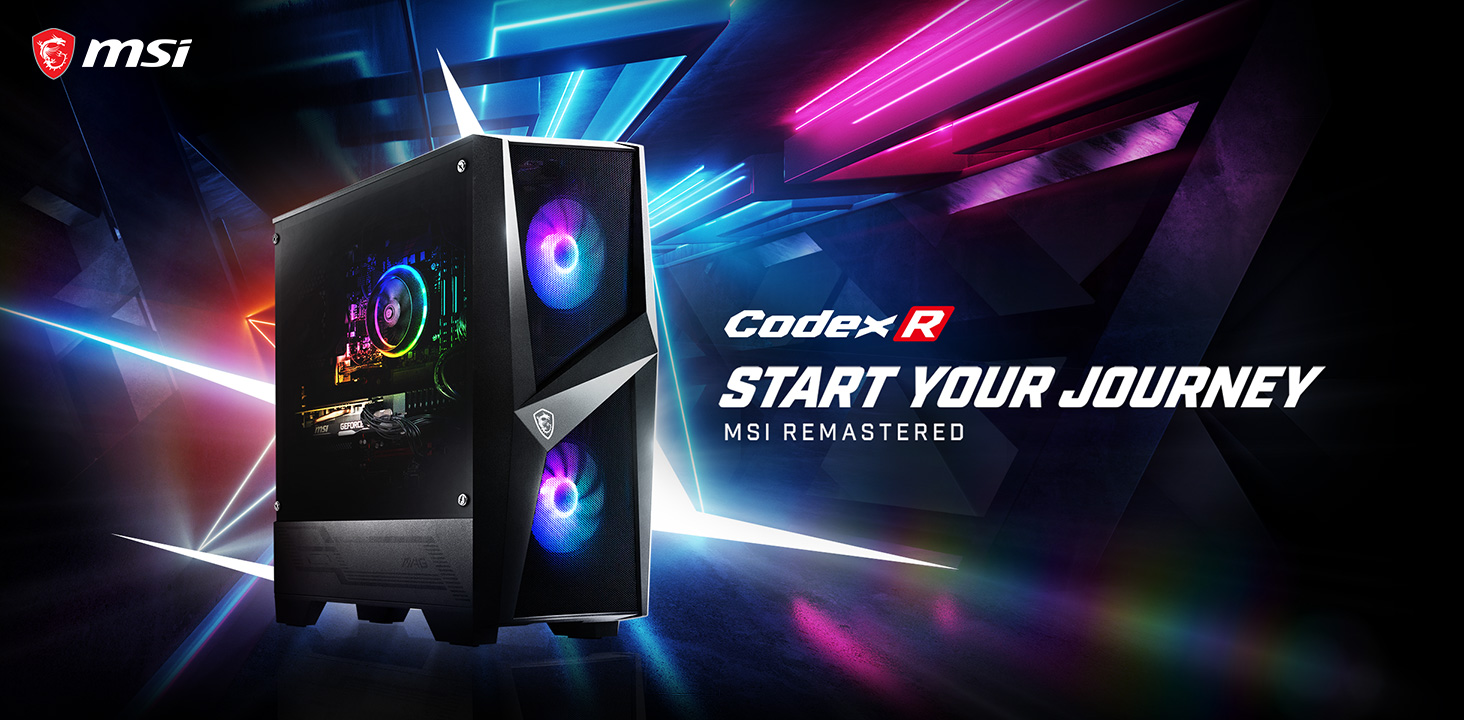 MSI Codex R - Start Your Journey.